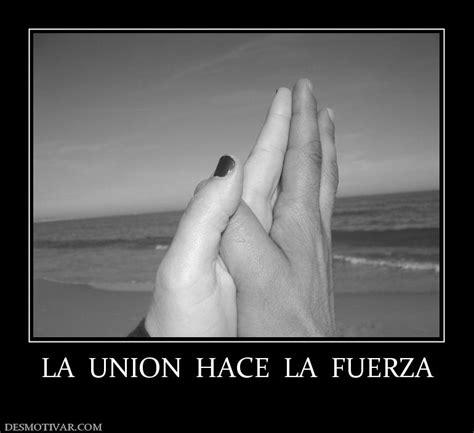 en la union esta la fuerza youtube desmotivaciones la union hace la fuerza
