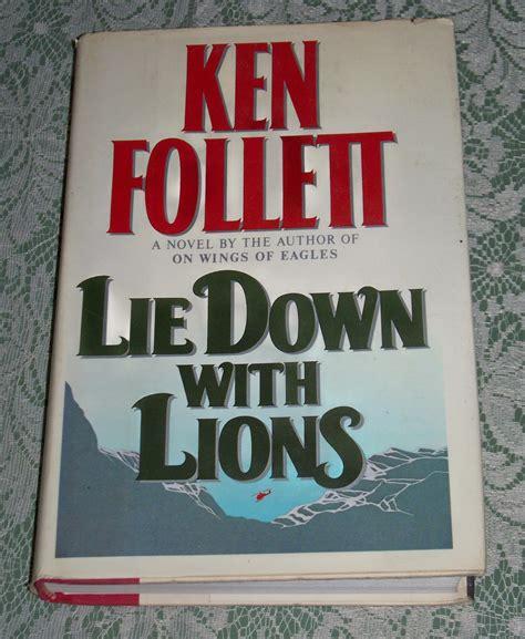 follett ken lie down with lions lie down with lions by ken follett first edition