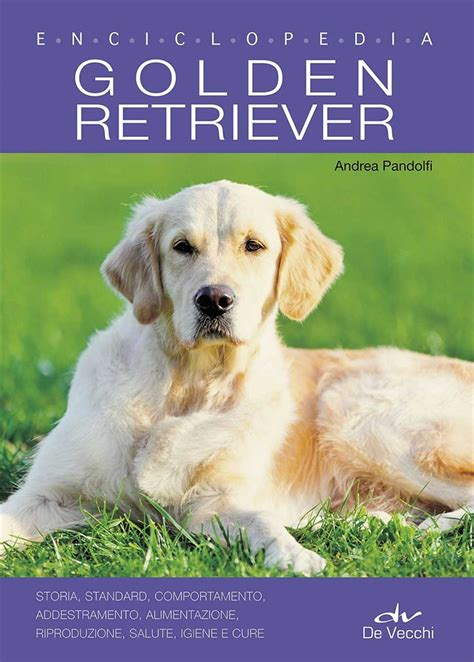 alimentazione golden retriever libro golden retriever enciclopedia storia standard