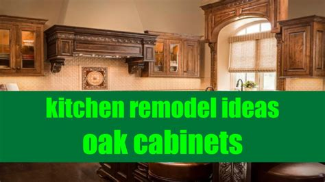 kitchen remodel ideas with oak cabinets kitchen remodel ideas oak cabinets