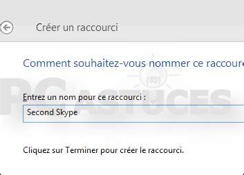 cr馥r un raccourci sur le bureau utiliser deux comptes skype simultan 233 ment
