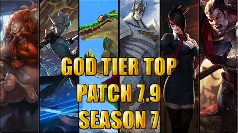 best top laners best top laners god tier patch 7 9 season 7 league of