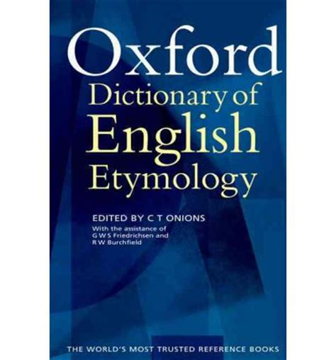 the oxford dictionary of the oxford dictionary of english etymology c t onions 9780198611127