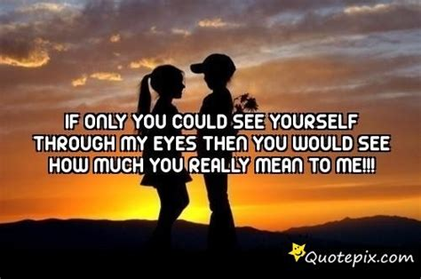 if you could see if you could see you through my eyes quotes quotesgram