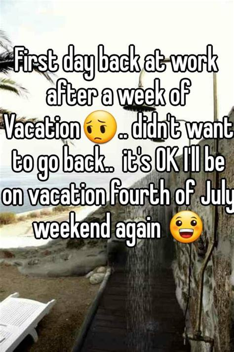 My Day Back At Work Was Bittersweet 2 by Day Back At Work After A Week Of Vacation Didn T