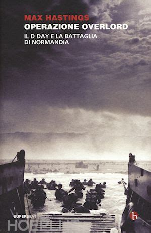 libro overlord d day and the operazione overlord hastings max beat libro hoepli it