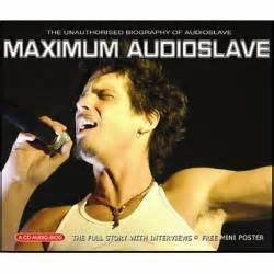 unauthorized biography definition audioslave maximum audioslave the unauthorized biography