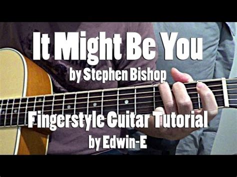 guitar tutorial it might be you it might be you by stephen bishop fingerstyle guitar