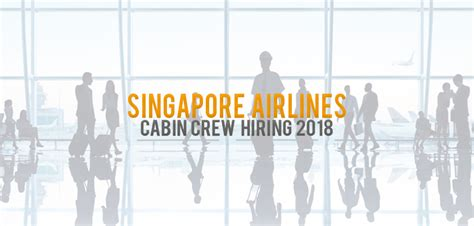 airlines recruiting cabin crew singapore airlines cabin crew 2018 cabin crew