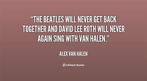 Halen Are Getting Back Together With David Roth by Together Again Quotes Quotesgram
