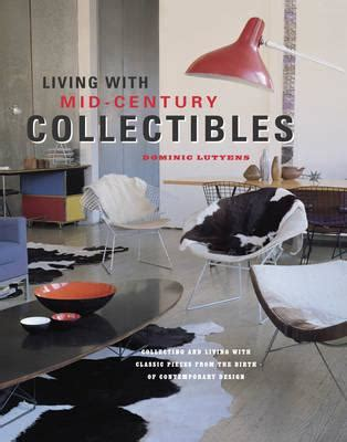 libro living with mid century collectibles living with mid century collectibles dominic lutyens 9781849754484