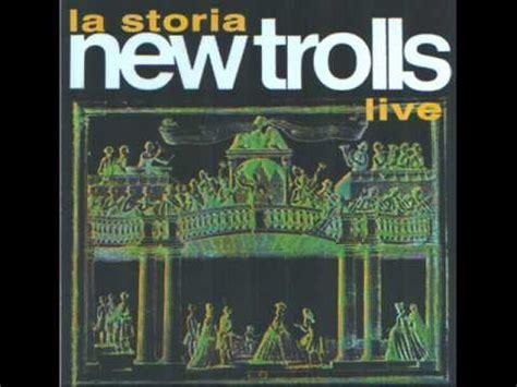 lade storia la storia new trolls live 2 176 tempo andante most dear