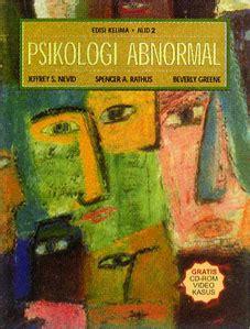 Psikologi Abnormal Jilid 2 Jeffrey S Nevid buku psikologi abnormal edisi kelima jilid 2 erl mitraahmad net