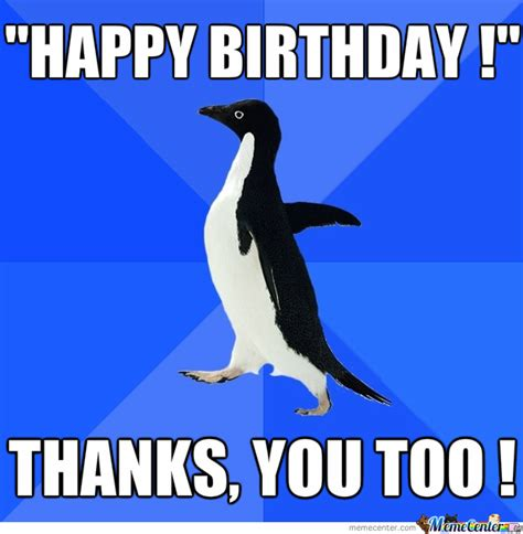 Penguin Birthday Meme - socially awkward penguin s birthday by thedarxtimax meme center