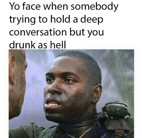 Drunk Meme - you drunk as hell funny pictures quotes memes jokes