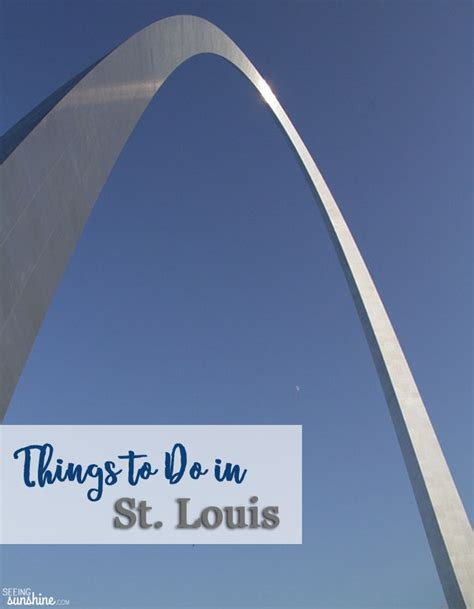 things to do in st louis seeing