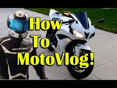 How To Moto Vlog Motovlogging For Dummies Become A
