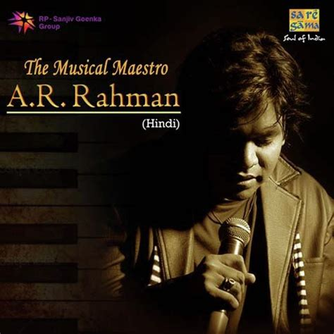 free download mp3 songs of ar rahman hindi the musical maestro a r rahman hindi all songs