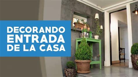 decoracion entrada casa interior 191 c 243 mo decorar con plantas la entrada de la casa youtube
