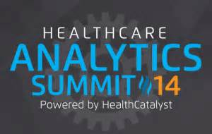 healthcare analytics summit summit insights healthcare analytics the healthcare analytics summit 2014