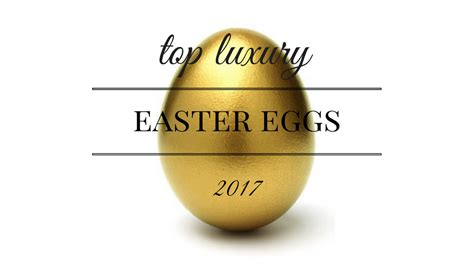 easter eggs 2017 color palette top luxury easter eggs of 2017 the extravagant