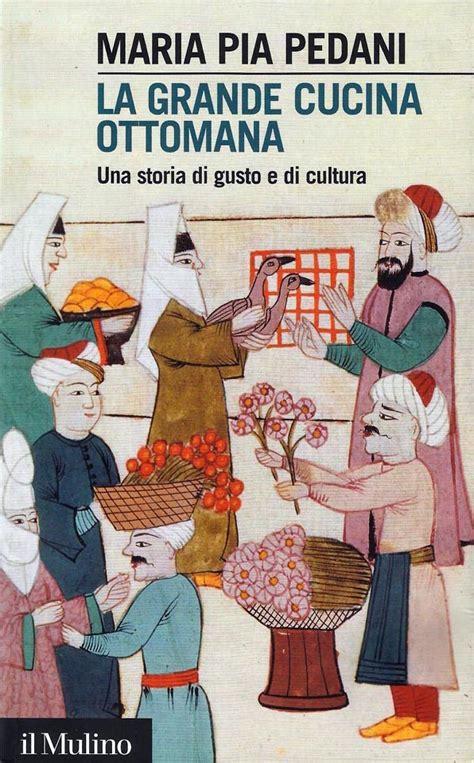 pia pedani pia pedani e la grande cucina ottomana a part