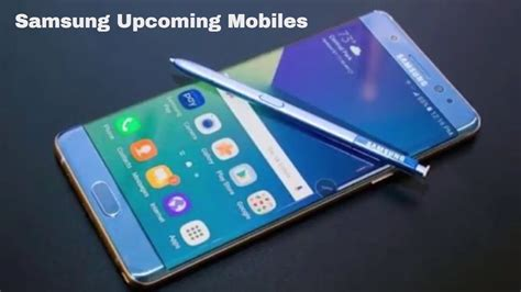 new mobile samsung upcoming mobiles with price