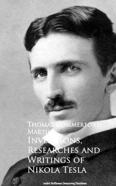 nikola tesla biography free the inventions researches and writings of nikola tesla by
