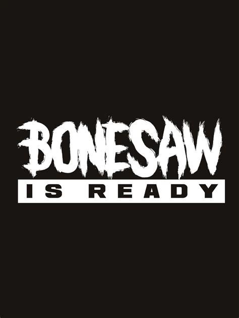 bone saw is ready bonesaw is ready s black sweater inspired by