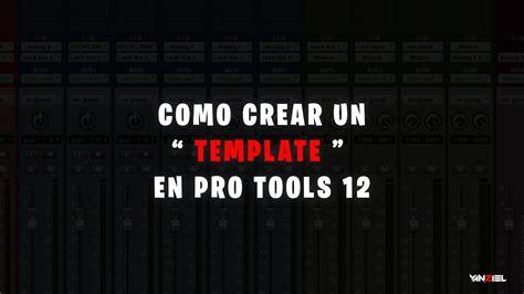 Como Crear Un Quot Template Quot En Pro Tools 12 Descarga Gratis Youtube Pro Tools 12 Templates