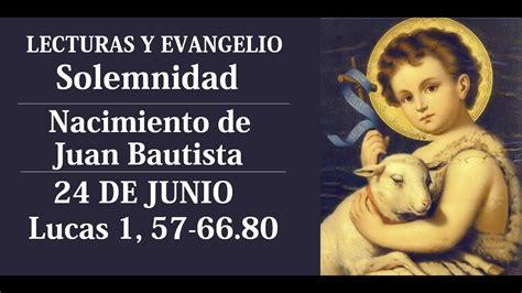 24 de junio maluma enteadas evangelio del d 205 a lecturas solemnidad nacimiento de san