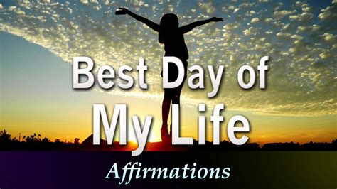 best day of best day of charged powerful affirmations