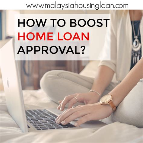 house loan approval how to boost home loan approval malaysia housing loan