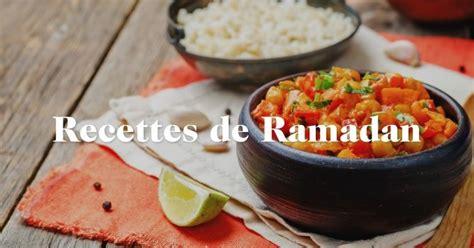 recette cuisine ramadan recettes plats ramadan 2017