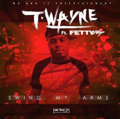 rap song swing t wayne swing my arms remix lyrics genius lyrics