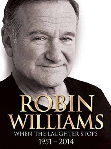 biography books best robin williams when the laugher stops the best