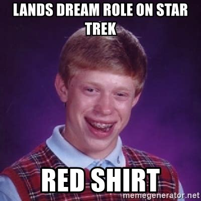 lands dream role on star trek red shirt bad luck brian m