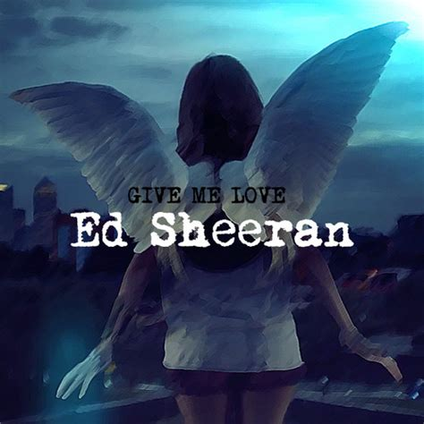 free download mp3 ed sheeran give me love ed sheeran images give me love single cover wallpaper