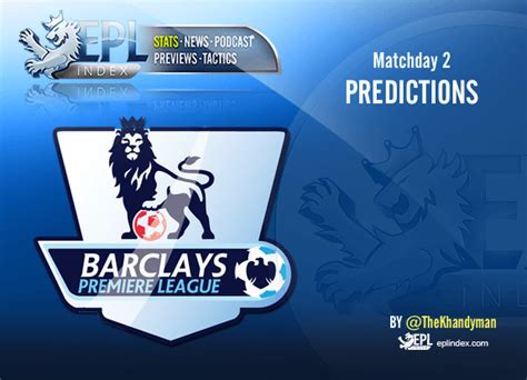 epl score predictions premier league matchday 2 score predictions for every