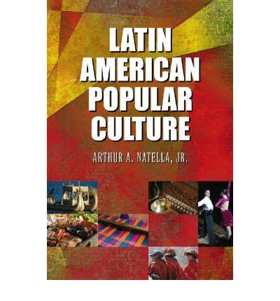 libro pop culture latin america latin american popular culture arthur natella 9780786435111