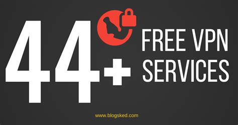 best free vpn service top 44 best free vpn service providers for 2017