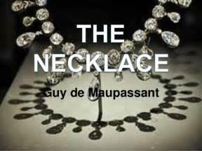 The Jewelry De Maupassant Essay by The Necklace By De Maupassant