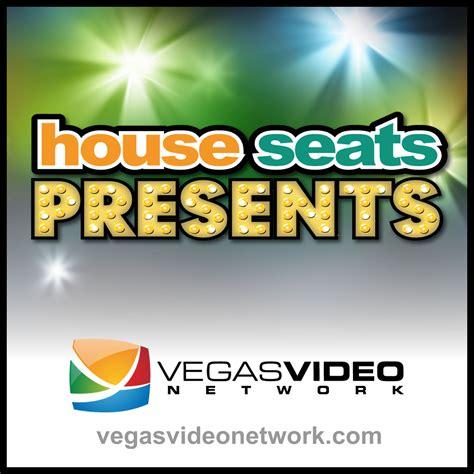 lv house seats house seats presents las vegas video network 2 0