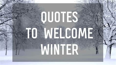 winter and quotes 8 quotes to welcome the winter season