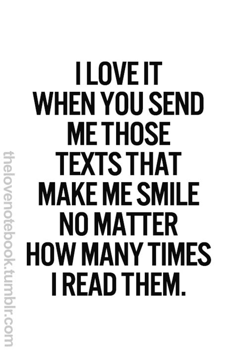 For A Smile Read The by I It When You Send Me Those Text That Make Me Smile
