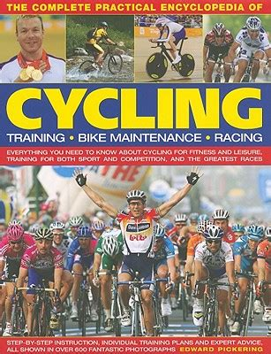 the complete practical encyclopedia 楽天ブックス the complete practical encyclopedia of cycling training bike maintenance racing
