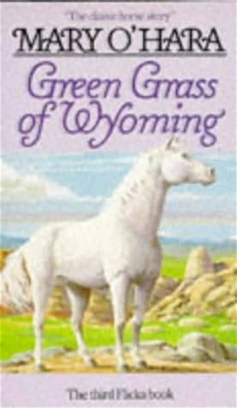 Wyoming Dreams A Novel the green grass of wyoming flicka book 3 by o hara