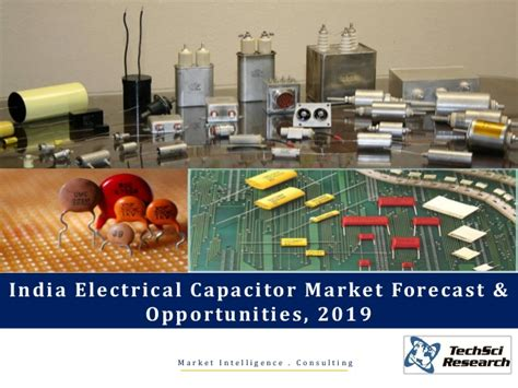 capacitor market size in india india electrical capacitor market forecast and opportunities 2019