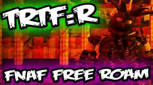 Fnaf free roam the return to freddy s rebooted trtf r demo five