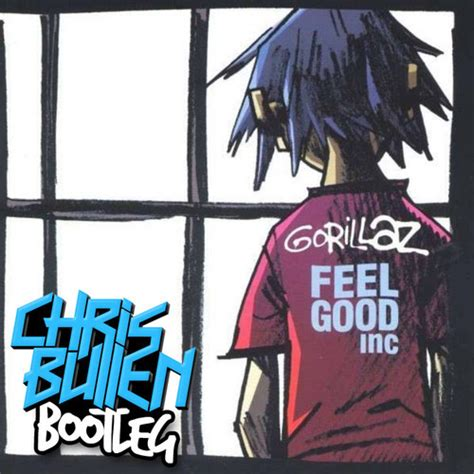 download mp3 feel good inc gorillaz feel good inc chris bullen bootleg